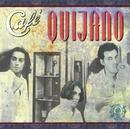Hablando a un cristal/Cafe Quijano