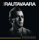 Kulkurin taival - 48 mestariteosta 1947 - 1979/Tapio Rautavaara