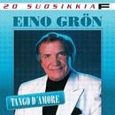 20 Suosikkia / Tango d'amore/Eino Grön