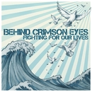 Fighting For Our Lives/Behind Crimson Eyes