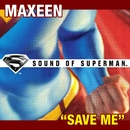 """Save Me [Single From """"Sound of Superman""""]/Maxeen"""