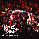 I'll Be Your Man/James Blunt