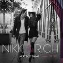 Next Best Thing/Nikki & Rich