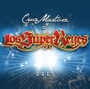 Eres/Cruz Martinez presenta Los Super Reyes