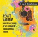 Viola Fantástica - 80 Anos de Música Sertaneja/Renato Andrade