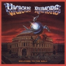 Welcome To The Ball/Vicious Rumors