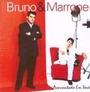 Acorrentado em Você/Bruno and Marrone