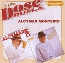 Dose Dupla/Alcymar Monteiro