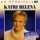 20 Suosikkia / Anna mulle tähtitaivas/Katri Helena