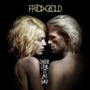 Unsere Liebe ist aus Gold/Frida Gold