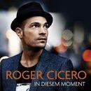 In diesem Moment/Roger Cicero