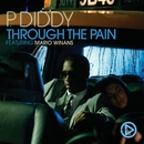 Through The Pain (She Told Me) [feat. Mario Winans]/P. Diddy