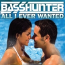 All I Ever Wanted/Basshunter