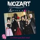 Le bien qui fait mal/Mozart Opera Rock