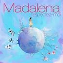 Respectez-moi/Madalena