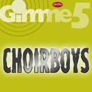 Gimme 5/Choirboys