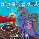 sugar skulls/Envy On The Coast