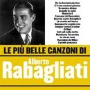 Le più belle canzoni di Alberto Rabagliati/Alberto Rabagliati