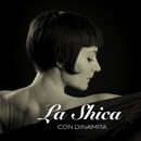 Con dinamita/La Shica