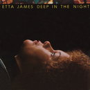 Deep In The Night/Etta James