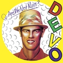Q: Are We Not Men? A: We Are Devo! [Deluxe Remastered Edition]/DEVO
