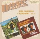Dose Dupla (Vol 10)/Tião Carreiro & Pardinho