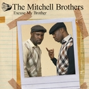 Excuse My Brother  (DMD - iTunes Exclusive)/The Mitchell Brothers