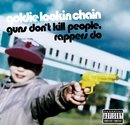 Guns Don't Kill People, Rappers Do/Goldie Lookin Chain