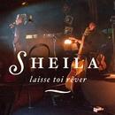 Laisse toi rêver [Cabaret Sauvage 2006-2007]/Sheila