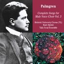 Selim Palmgren: Complete Songs for Male Voice Choir Vol. 3/Ylioppilaskunnan Laulajat - YL Male Voice Choir