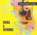 80 Anos de Música Sertaneja/Vieira & Vieirinha