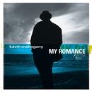My Romance/Kevin Mahogany