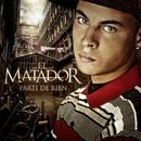 Parti de rien/El Matador