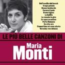 Le più belle canzoni di Maria Monti/Maria Monti