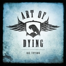 Die Trying/Art Of Dying