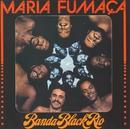 Maria Fumaça (Remasterizado)/Banda Black Rio