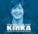 Strangers In The Night / I Have Played Rock'n'Roll/Kirka