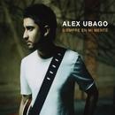 Siempre en mi mente/Alex Ubago