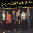 Some Girls & Trouble Boys/Wizex