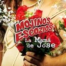La mama de Jose/Mojinos Escozios