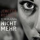 Ich kann nicht mehr/Jennifer Rostock