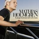 Långt bortom tid och rum/Mathias Holmgren