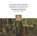 Monteverdi : Madrigali Concertati (DAW 50)/Tragicomedia