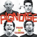 Pasar de cuartos/Pignoise