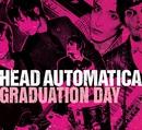 Graduation Day (U.K. Maxi Single)/Head Automatica