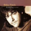 Tales From The Acoustic Planet/Bela Fleck and the Flecktones