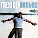 Franc Jeu (edit) (single digital)/Medhy Custos