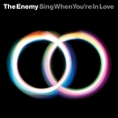 Sing When You're In Love/The Enemy