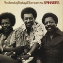 Yesterday, Today & Tomorrow/Spinners