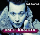 Yeah, Yeah, Yeah/Uncle Kracker